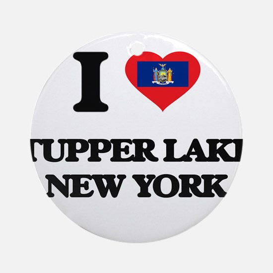 I love Tupper Lake New York Ornament (Round)