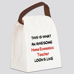 awesome home economics teacher Canvas Lunch Bag