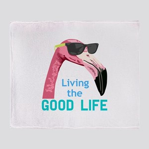 Living The Good Life Throw Blanket