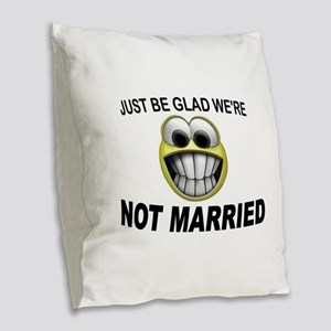 NOT MARRIED Burlap Throw Pillow