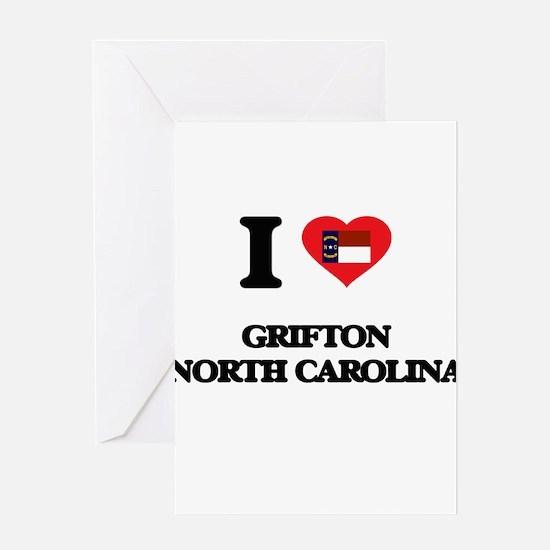 I love Grifton North Carolina Greeting Cards