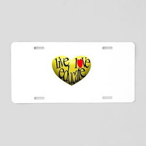 Live Love Educate Aluminum License Plate
