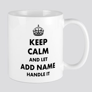 a1933b4428ac Keep Calm and Let add name handle it Mugs