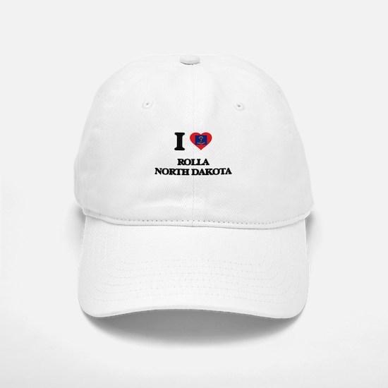 I love Rolla North Dakota Baseball Baseball Cap