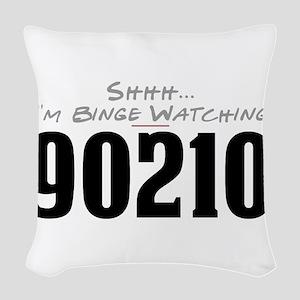 Shhh... I'm Binge Watching 90210 Woven Throw Pillo