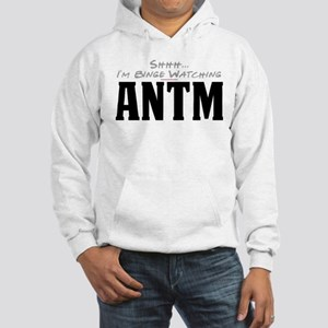 Shhh... I'm Binge Watching ANTM Hooded Sweatshirt