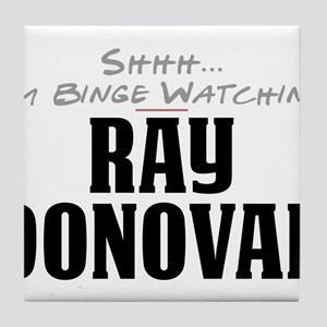 Shhh... I'm Binge Watching Ray Donovan Tile Coaste