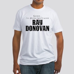 Shhh... I'm Binge Watching Ray Donovan Fitted T-Sh