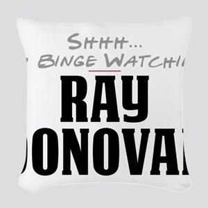Shhh... I'm Binge Watching Ray Donovan Woven Throw