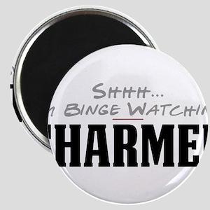 Shhh... I'm Binge Watching Charmed Magnet