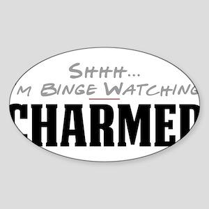 Shhh... I'm Binge Watching Charmed Oval Sticker