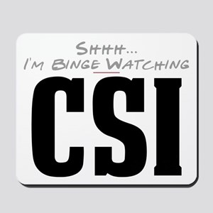 Shhh... I'm Binge Watching CSI Mousepad