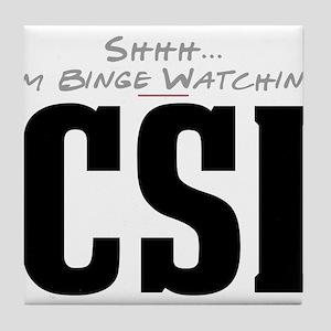Shhh... I'm Binge Watching CSI Tile Coaster