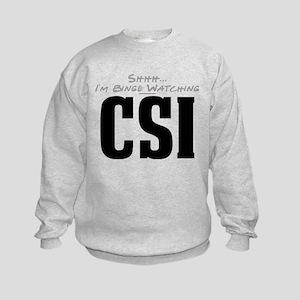 Shhh... I'm Binge Watching CSI Kids Sweatshirt