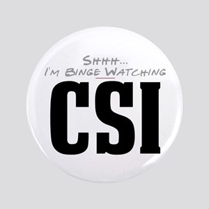 "Shhh... I'm Binge Watching CSI 3.5"" Button"
