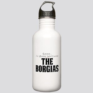Shhh... I'm Binge Watching The Borgias Stainless W