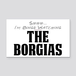 Shhh... I'm Binge Watching The Borgias Rectangle C
