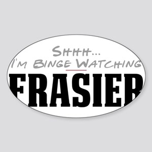Shhh... I'm Binge Watching Frasier Oval Sticker
