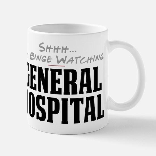 Shhh... I'm Binge Watching General Hospital Mug
