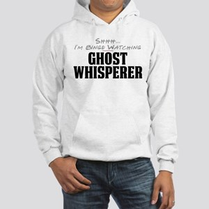 Shhh... I'm Binge Watching Ghost Whisperer Hooded