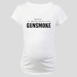 Shhh... I'm Binge Watching Gunsmoke Maternity T-Sh