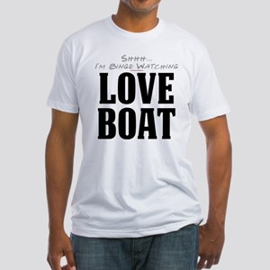 Shhh... I'm Binge Watching Love Boat Fitted T-Shir
