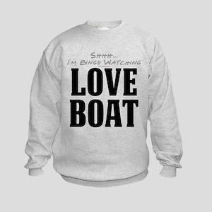 Shhh... I'm Binge Watching Love Boat Kids Sweatshi