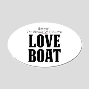 Shhh... I'm Binge Watching Love Boat 22x14 Oval Wa