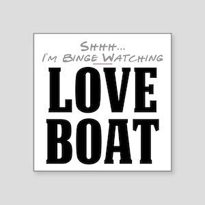 Shhh... I'm Binge Watching Love Boat Square Sticke
