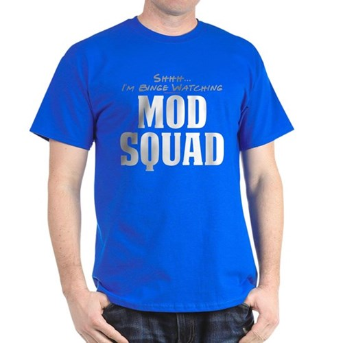 Shhh... I'm Binge Watching Mod Squad Dark T-Shirt