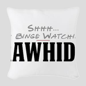 Shhh... I'm Binge Watching Rawhide Woven Throw Pil