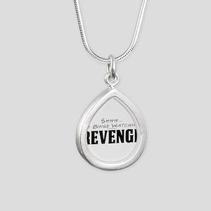 Shhh... I'm Binge Watching Revenge Silver Teardrop