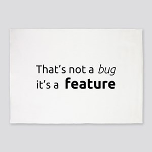 A feature is not a bug 5'x7'Area Rug
