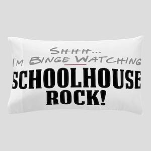 Shhh... I'm Binge Watching Schoolhouse Rock! Pillo