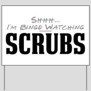 Shhh... I'm Binge Watching Scrubs Yard Sign