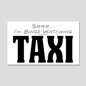 Shhh... I'm Binge Watching Taxi 22x14 Wall Peel