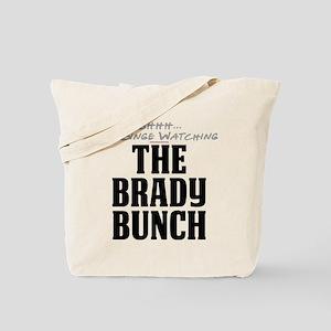 Shhh... I'm Binge Watching The Brady Bunch Tote Ba
