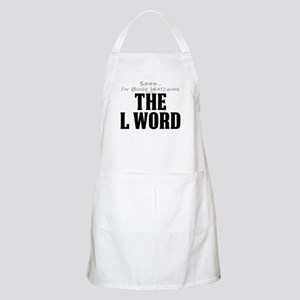 Shhh... I'm Binge Watching The L Word Apron