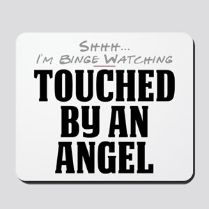 Shhh... I'm Binge Watching Touched by an Angel Mou