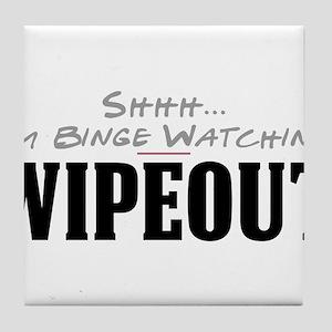 Shhh... I'm Binge Watching Wipeout Tile Coaster