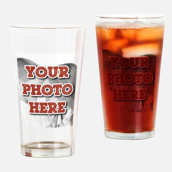 CUSTOM Your Photo Here Drinking Glass