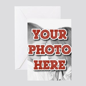 CUSTOM Your Photo Here Greeting Cards