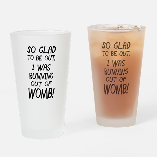 Running out of Womb Drinking Glass