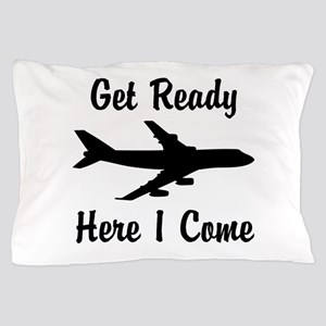 Here I Come Pillow Case