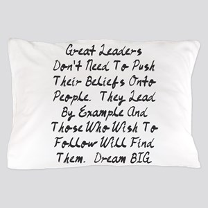 Lead By Example Pillow Case