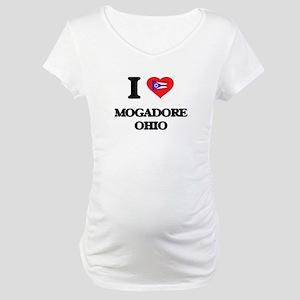 I love Mogadore Ohio Maternity T-Shirt