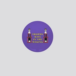 Trophy Wife Engagement Mini Button