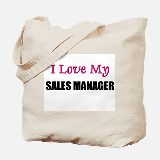 I Love My SALES MANAGER Tote Bag