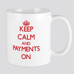 Keep Calm and Payments ON Mugs