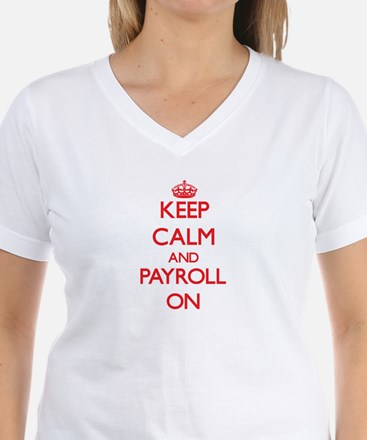 Keep Calm and Payroll ON T-Shirt